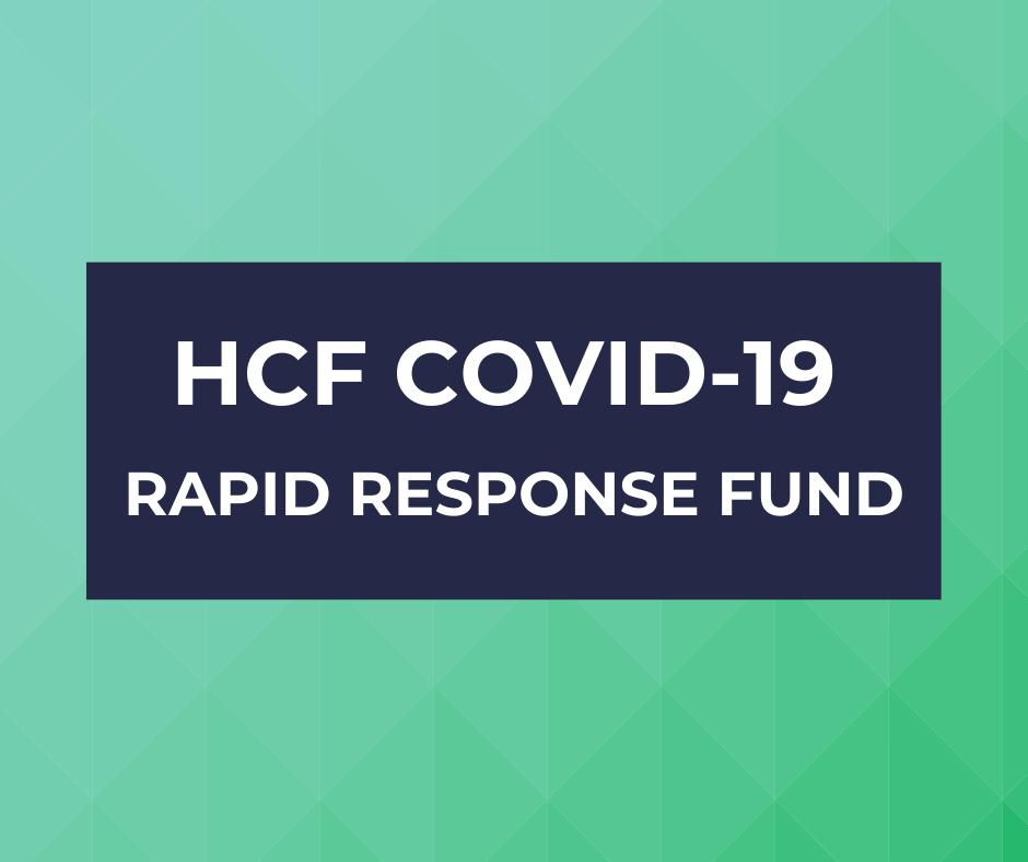 HCF COVID-19 Rapid Response Fund